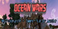 ▶ -=[ Ocean Wars ]=- | Guerre - Alliance - Industries | LAUNCHER | ◀