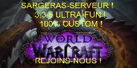 ☆SARGERAS ULTRA FUN 3.3.5 UNIQUE ☆ PERSO FULL GRATUIT PVE4!